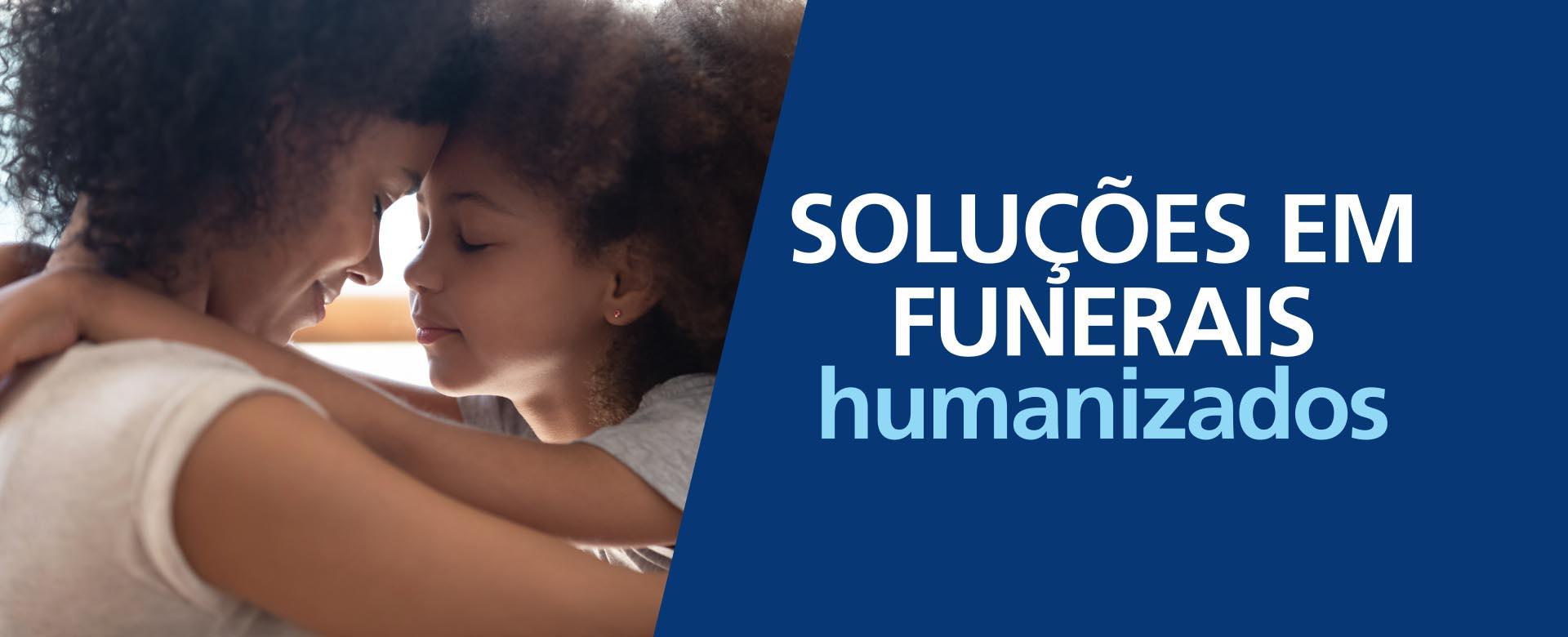 Soluções em Funerais Humanizados
